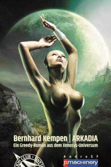 Arkadia - Greedy, Band 1 (Bernhard Kempen)