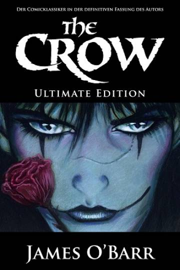 The Crow: Ultimate Edition (James O´Barr)
